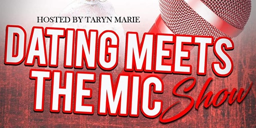 Dating Meets The Mic Show