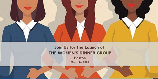 The Women's Dinner Group Inaugural Event Boston -  Women's History Month