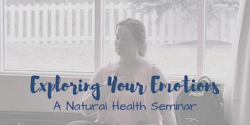 Exploring your Emotions - Natural Health Seminar