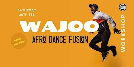 AFRO FUSION WAJOO WORKSHOP tickets