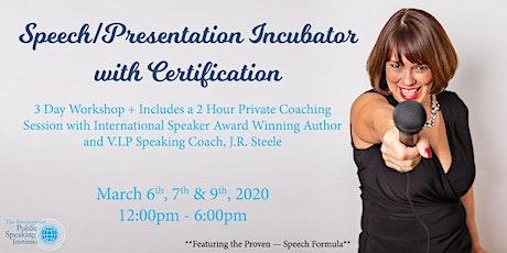 Speech/Presentation Incubator with Certification tickets