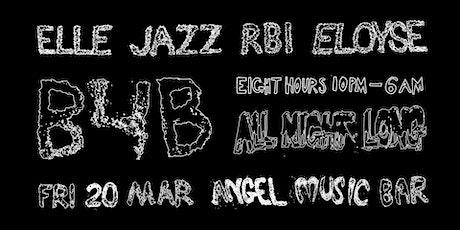 B4B at Angel: Elle, RBI, JAZZ, Eloyse  tickets