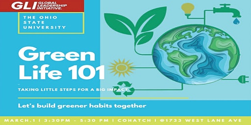 GREEN LIFE 101 Presented by OSU Global Leadership Initiative