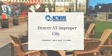 Network After Work Denver at Improper City tickets