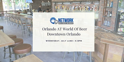 Network After Work Orlando at World Of Beer Downtown Orlando