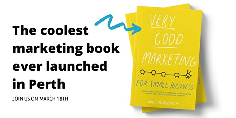 Very Good Marketing - for Small Business Book Launch tickets