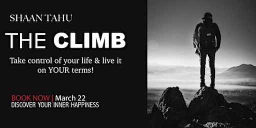 The Climb - To take control of your life and live it on your terms!