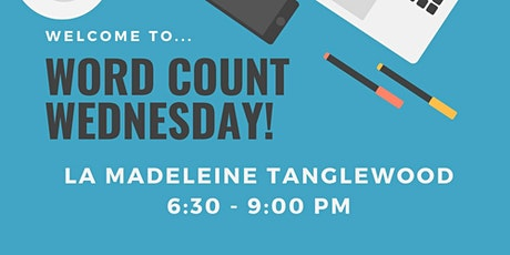 Word Count Wednesday! at La Madeline Tanglewood tickets