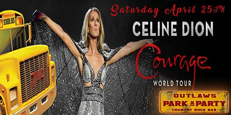 Outlaws Park and Party to Celine Dion tickets