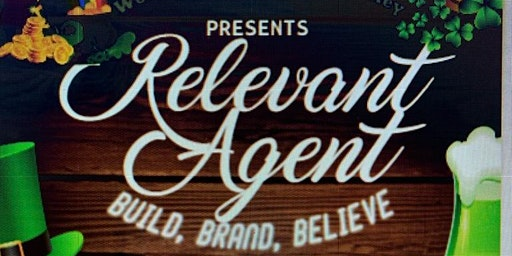 "RELEVANT AGENT HD: BUILD, BRAND, BELIEVE ""LUCKY IN BUSINESS"""