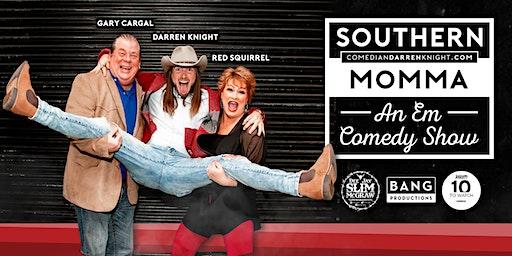Darren Knight's Southern Momma An Em Comedy Show