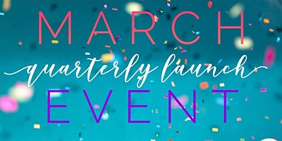 March Quarterly Launch Event
