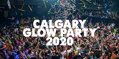 CALGARY GLOW PARTY 2020 | SATURDAY MAR 21 tickets