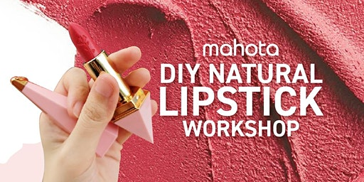 DIY Natural Lipstick Workshop