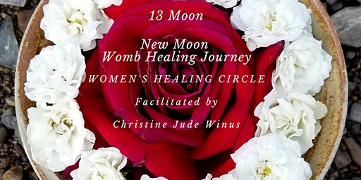 13 Moons - New Moon Womb Healing  Women's Circle