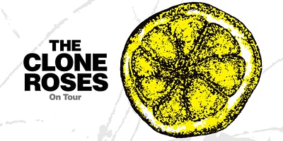 THE CLONE ROSES (UK - THE STONE ROSES TRIBUTE)