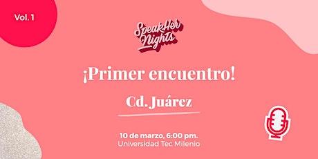SpeakHer Nights Ciudad Juárez Vol. 1 entradas