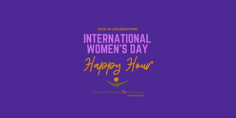 International Women's Day Happy Hour benefiting Women for Women tickets