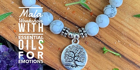 Mala Bracelets and Essential Oils for Emotions tickets
