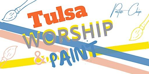 Worship and Paint - Tulsa,OK