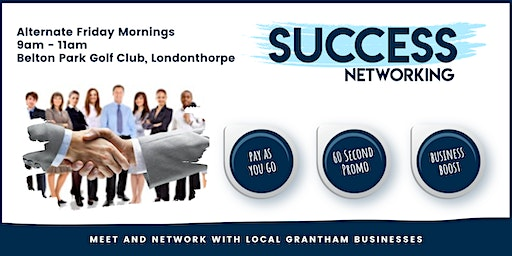 Success  Networking Grantham -  20th March