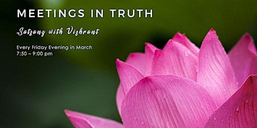 Meetings in Truth with Vishrant
