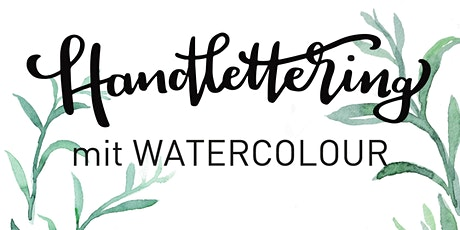 Handlettering mit WATERCOLOUR Tickets