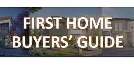First Home Buyers' Guide. tickets