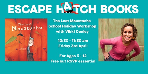 The Lost Moustache Storytime and Craft Workshop with Vikki Conley
