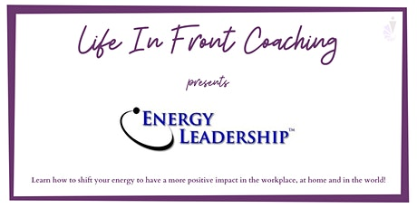 Energy Leadership: Shift Your Energy for a More Positive Impact! tickets