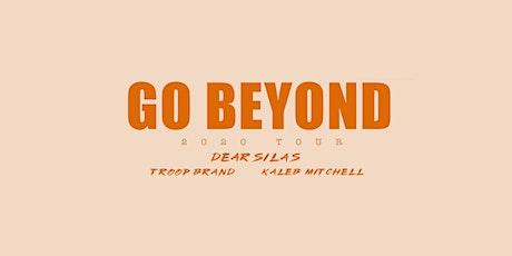 Go Beyond Tour ft. Dear Silas w/ Kaleb Mitchell & Troop Brand (Mobile) tickets