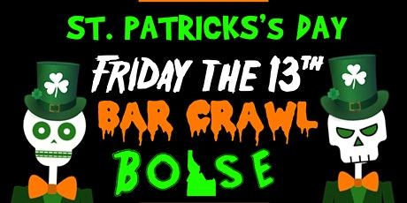 Friday The 13th St. Patty's Day: Boise [St. Patty's Day Pub Crawl] tickets