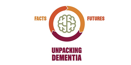 Unpacking Dementia: Facts and Futures