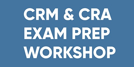 CRM & CRA EXAM PREP WORKSHOP (Full-Day Course) tickets