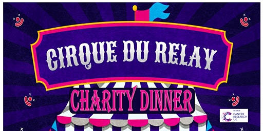Cirque Du Relay Charity Dinner in aid of Cancer Research UK