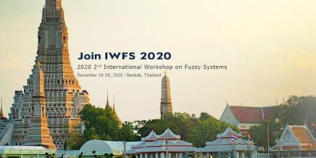 2020 2nd International Workshop on Fuzzy Systems (IWFS 2020) tickets