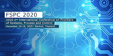 Conference on Frontiers of Systems, Process and Control (FSPC 2020) tickets