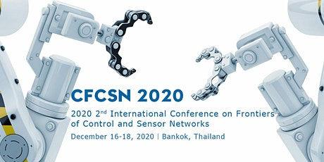 Conference on Frontiers of Control and Sensor Networks (CFCSN 2020) tickets