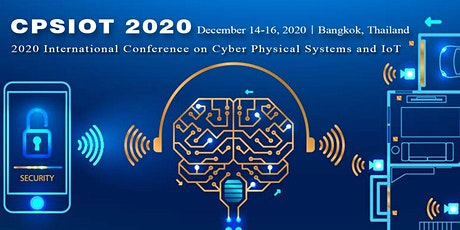 2020 International Conference on Cyber Physical Systems and IoT(CPSIOT 2020 tickets