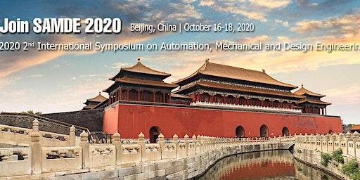 Symposium on Automation, Mechanical and Design Engineering (SAMDE 2020)