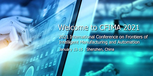 Conference on Frontiers of Intelligent Manufacturing and Automation (CFIMA