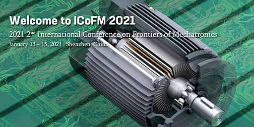 2021 2nd International Conference on Frontiers of Mechatronics (ICoFM 2021)
