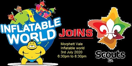 Join Scouts SA @ Inflatable World, Morphett vale - 3rd July 2020- 6:30-8:30 tickets