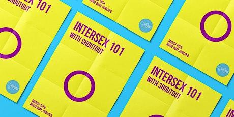 Intersex 101 tickets