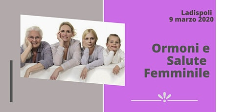 LADISPOLI (ROMA) -  Ormoni e Salute Femminile biglietti