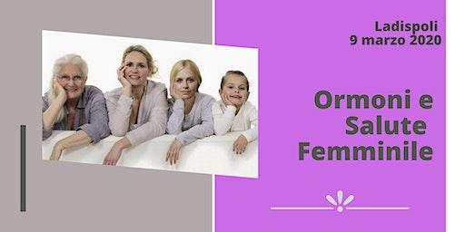 LADISPOLI (ROMA) -  Ormoni e Salute Femminile