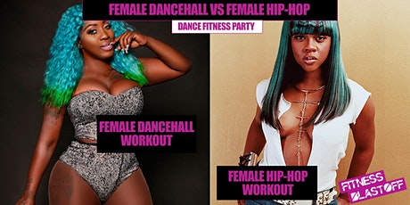 Female Dancehall vs Female Hip-Hop: Dance Fitness Party tickets