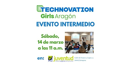 Technovation Girls Aragon 2020 - Evento Intermedio entradas