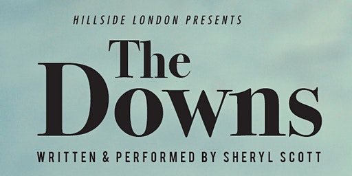 'The Down's' A One Act Performance by Sheryl Scott