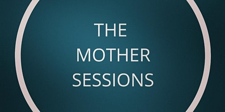 The Mother Sessions  tickets